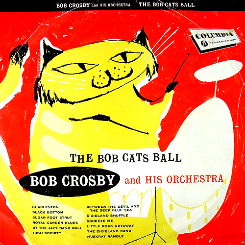 Bob Crosby Bob Cats Ball