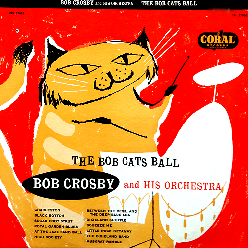 Bob Crosby Bob Cats Ball Cat Album Cover