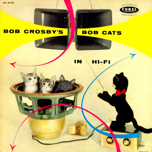 Bob Crosby's Bob Cats In Hi-Fi Cat Album Cover