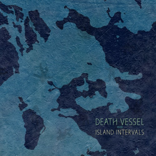 get Death Vessel 'Island Intervals' on LP Vinyl at What Cheer in Providence