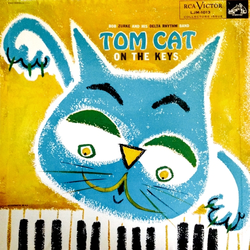 Bob Zurke And his Delta Rhythm Band Tom Cat on the Keys 1950s vinyl LP record album with kitten tom cat cover artwork art