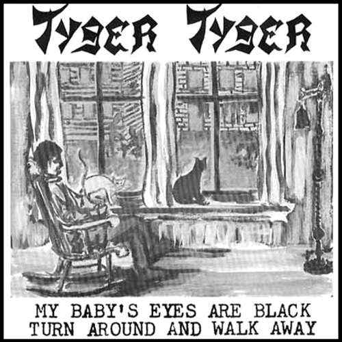 tyger tyger my baby's eyes are black turn around and walk away record cover with cat artwork
