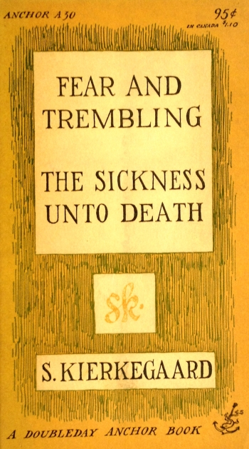 kierkegaard fear and trembling the sickness unto death doubleday anchor A30 paperback with edward gorey cover art and typography
