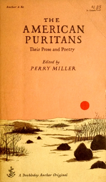 perry miller the american puritans their prose and poetry doubleday anchor A 80 paperback with edward gorey cover art and typography