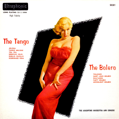 the Argentine Orchestra and Singers 'Tango And Bolero' 1956 Ultraphonic 50301