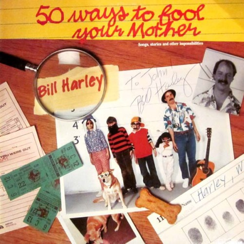 Bill Harley 50 Ways To Fool Your Mother 1986 Rhode Island Local Release Lp